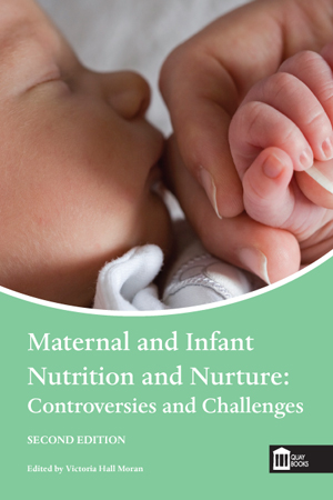 Maternal and Infant Nutrition and Nurture: Controversies and Challenges